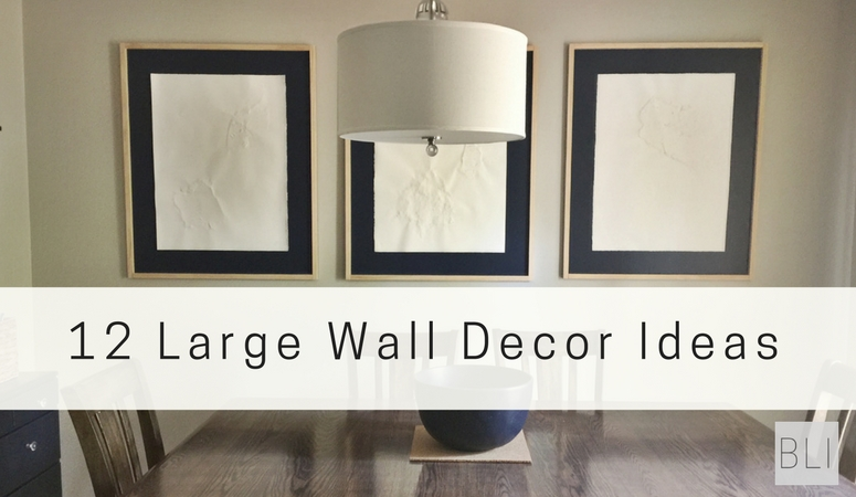 12 Affordable Ideas for Large Wall Decor Birkley Lane Interiors