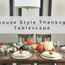 Thanksgiving Dinner Tablescape: Farmhouse Style!